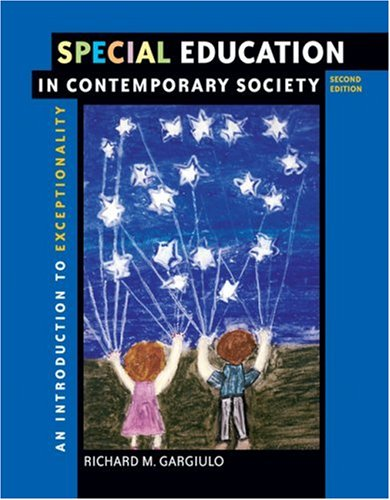 Special Education in Contemporary Society: An Introduction to Exceptionality (with First Person ...