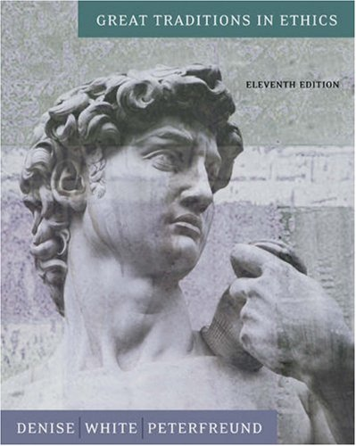 Great Traditions in Ethics (0534626548) by Theodore C. Denise; Nicholas P. White; Sheldon P. Peterfreund