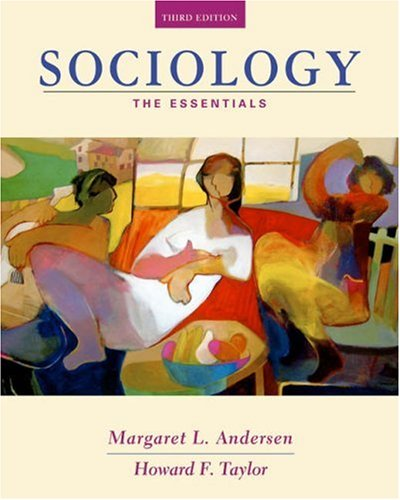 Sociology: The Essentials (with CD-ROM and InfoTrac) (Available Titles CengageNOW) (0534626971) by Howard F. Taylor; Margaret L. Andersen