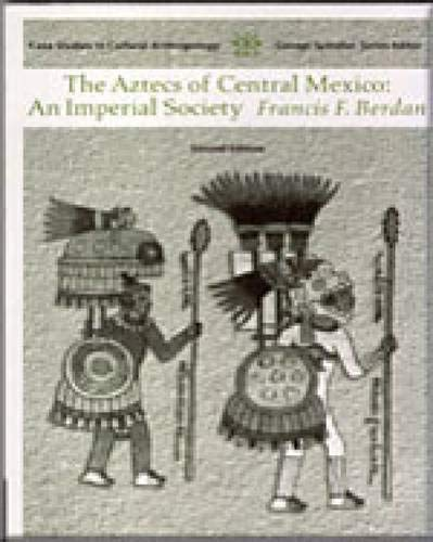 The Aztecs of Central Mexico: An Imperial Society, 2nd Edition