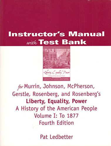 Instructor's Manual with Test Bank Liberty, Equality,: ET Al Murrin
