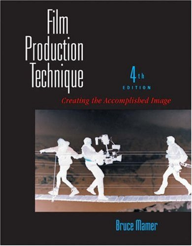 9780534629168: Film Production Technique: Creating the Accomplished Image