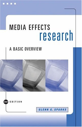 Media Effects Research: A Basic Overview (with: Sparks, Glenn G.