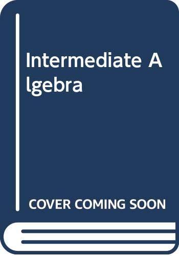 Intermediate Algebra (9780534629182) by Katherine Yoshiwara