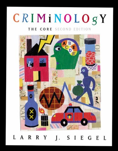 Criminology: The Core (with CD-ROM and InfoTrac?): Siegel, Larry J.