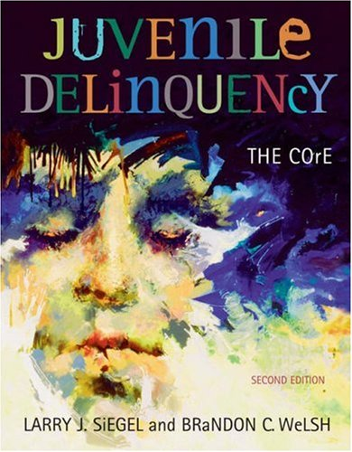 9780534629823: Juvenile Delinquency: The Core (with CD-ROM and InfoTrac®)