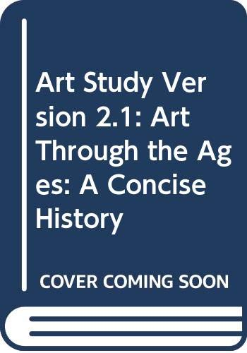 9780534630041: Art Study Version 2.1: Art Through the Ages: A Concise History