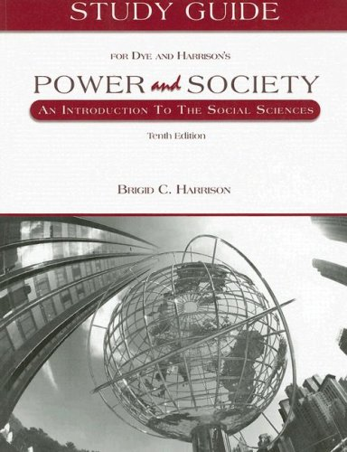 9780534630881: Study Guide for Dye and Harrison's Power and Society: An Introduction to the Social Sciences