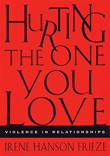9780534633165: Hurting the One You Love: Violence in Relationships