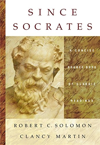 Since Socrates: A Concise Source Book of Classic Readings (0534633285) by Robert C. Solomon; Clancy Martin