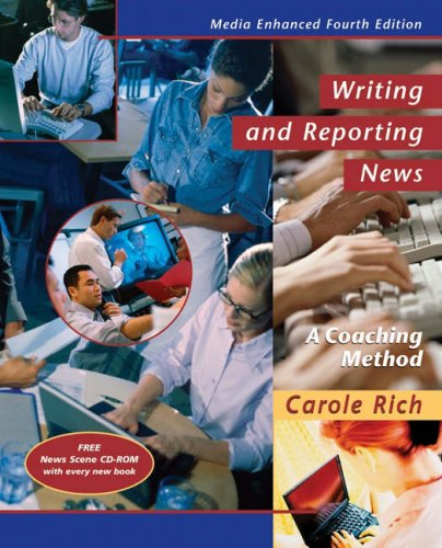 Writing and Reporting News: A Coaching Method, Media Enhanced Edition (with InfoTrac)