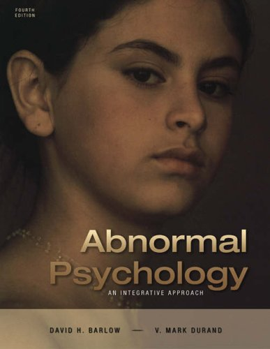 Abnormal Psychology: An Integrative Approach (with CD-ROM: Barlow, David H.;