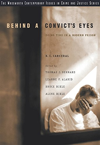 9780534635176: Behind A Convict's Eyes: Doing Time in a Modern Prison (Wadsworth Contemporary Issues in Crime and Justice)