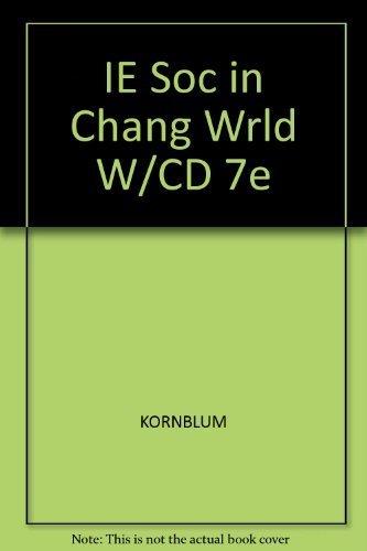 9780534636678: IE Soc in Chang Wrld W/CD 7e