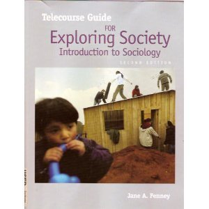 Telecourse Guide for Exploring Society: Introduction to: Jane A. Penney