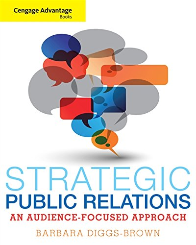 Cengage Advantage Books: Strategic Public Relations: An Audience-Focused Approach: Diggs-Brown, ...