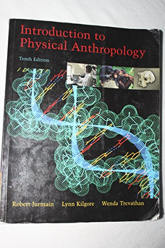 Introduction to Physical Anthropology (with InfoTrac) (053463902X) by Robert Jurmain; Lynn Kilgore; Wenda Trevathan