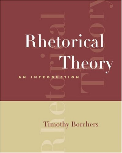 9780534639181: Rhetorical Theory: An Introduction (with InfoTrac)