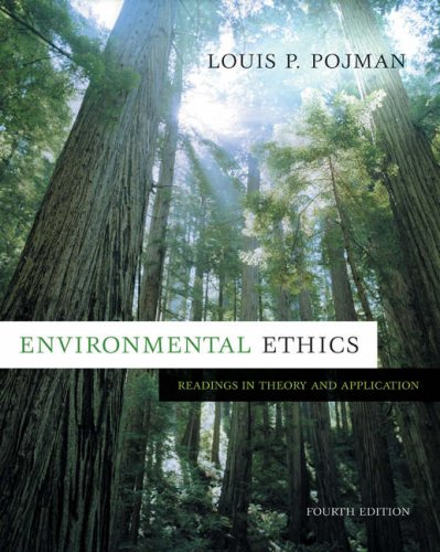 9780534639716: Environmental Ethics: Readings in Theory and Application
