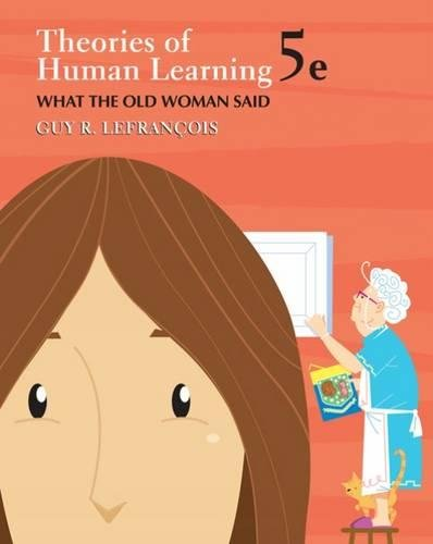 Theories of Human Learning: What the Old: Guy R. Lefrancois