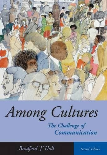 Among Cultures: The Challenge of Communication (with: Bradford J. Hall
