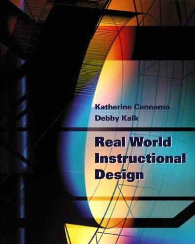 Real World Instructional Design (0534642675) by Debby Kalk; Katherine Cennamo