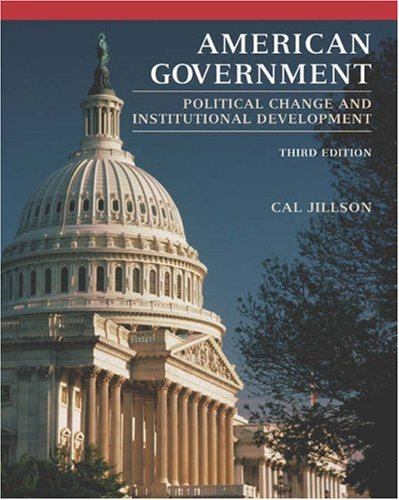 9780534643263: American Government: Political Change and Institutional Development with Infotrac