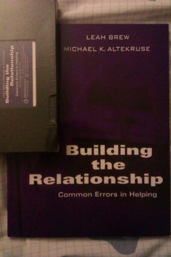 Building the Relationship: Common Errors in Helping: Altekruse, Michael; Brew,