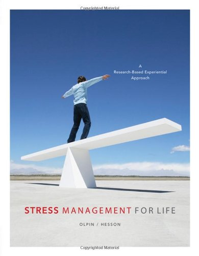 Stress Management for Life : A Research-Based: Michael Olpin; Margie