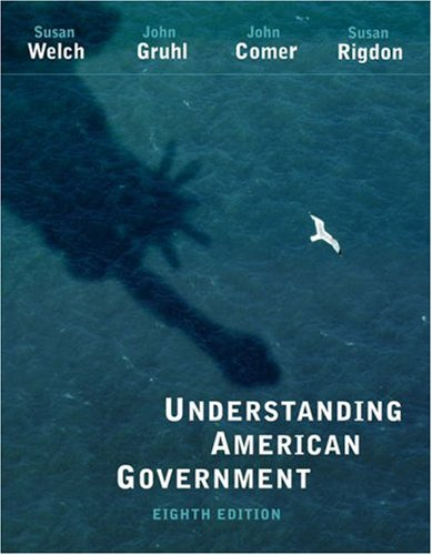 Understanding American Government, Alternate Edition: Susan Welch, John