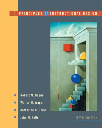 Bundle: Principles of Instructional Design, 5th + InfoTrac College Edition: Gagne, Robert M.; Wager...