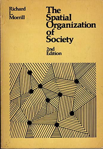 Spatial Organization of Society: Richard L. Morrill