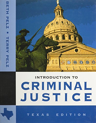 Introduction to Criminal Justice: Texas Edition: Beth Pelz, Terry