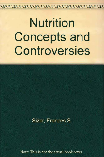 9780534734077: Nutrition Concepts and Controversies