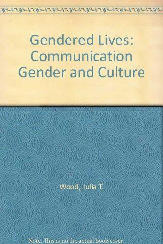 9780534783495: Gendered Lives: Communication Gender and Culture