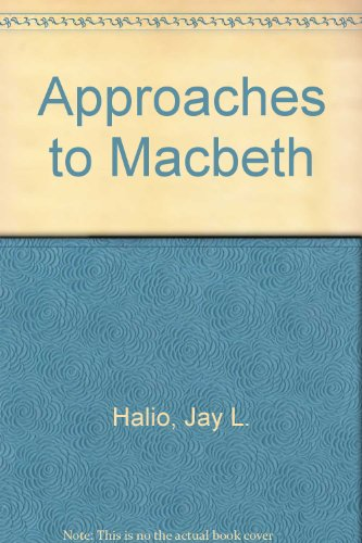 """Approaches to """"Macbeth"""": Jay L. Halio"""