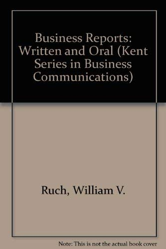 9780534871543: Business Reports: Written and Oral (Kent Series in Business Communications)