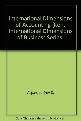 International Dimensions of Accounting: Jeffrey S. Arpan;