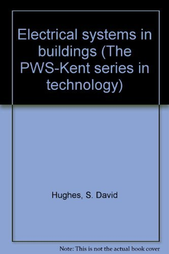 Electrical systems in buildings (The PWS-Kent series in technology): S. David Hughes