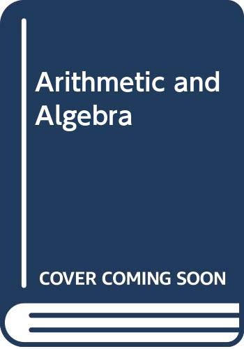 9780534915964: Arithmetic and Algebra (The Prindle, Weber, and Schmidt series in mathematics)