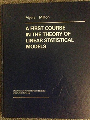 9780534916459: A First Course in the Theory of Linear Statistical Models (The Duxbury advanced series in statistics & decision sciences)