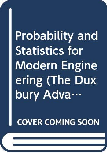 9780534916541: Probability and Statistics for Modern Engineering (The Duxbury Advanced Series in Statistics and Decision Sciences)