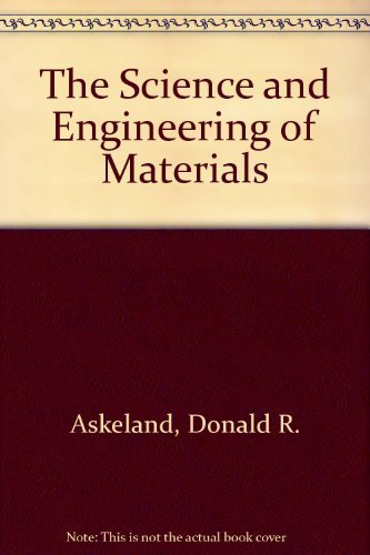 9780534916572: Science and Engineering of Materials