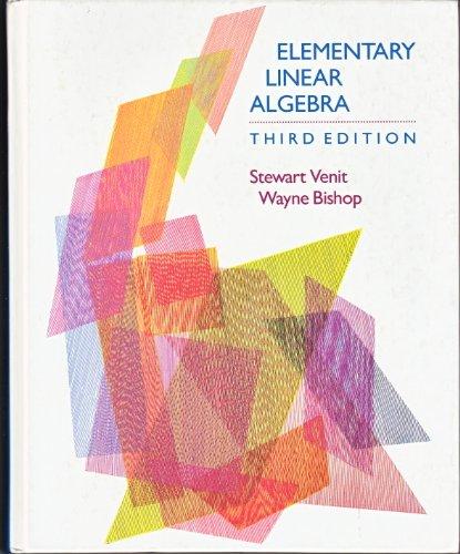 Elementary Linear Algebra: Stewart Venit, Wayne