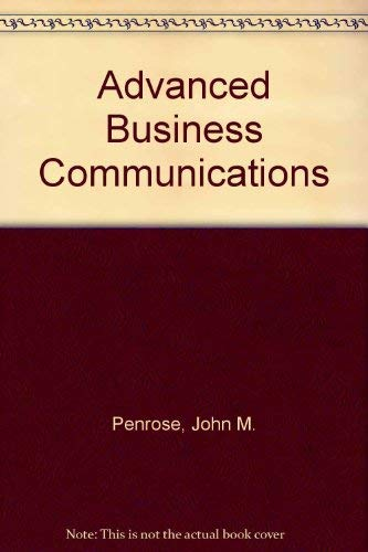 Advanced Business Communications (The Kent series in: John M. Penrose,