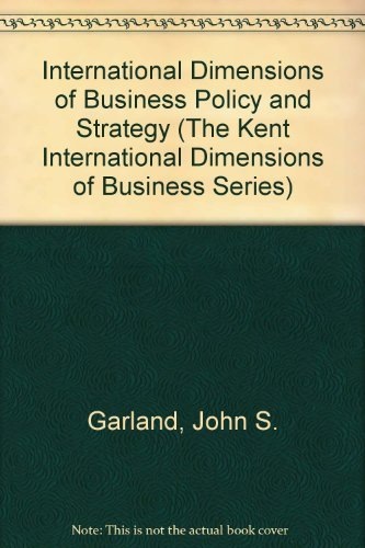 9780534919429: International Dimensions of Business Policy and Strategy (The Kent International Dimensions of Business Series)