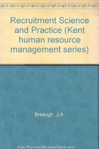 9780534919436: Recruitment: Science and Practice (Kent Series in Human Resource Management)