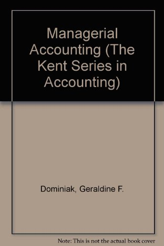 9780534919597: Managerial Accounting (The Kent Series in Accounting)