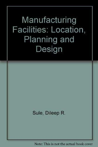 9780534919719: Manufacturing Facilities: Location, Planning and Design