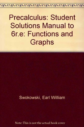 9780534920944: Precalculus: Student Solutions Manual to 6r.e: Functions and Graphs